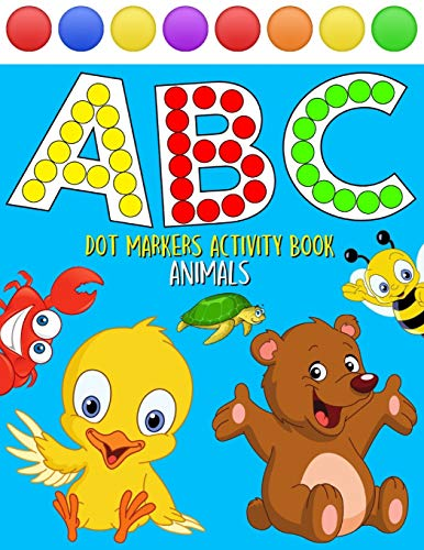 ABC Animals Dot Markers Activity Book: My First Do A Easy Guided...