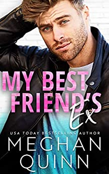 My Best Friend's Ex (The Binghamton Series Book 2) by [Meghan Quinn]