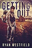 Getting Out: A Post-Apocalyptic EMP Survival Thriller (The EMP Book 1)