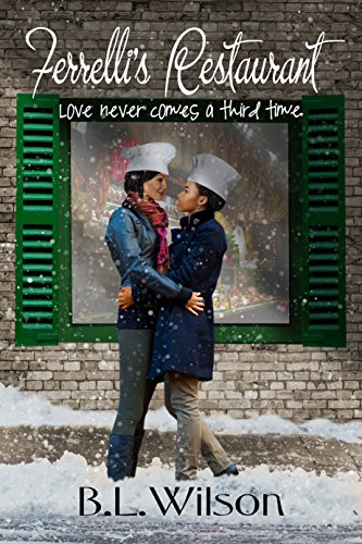 Book: Ferrelli's Restaurant - love never comes around a third time (Forever Woman Book 5) by B.L. Wilson
