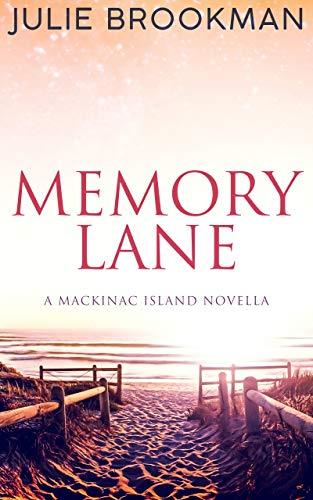Memory Lane: A sweet second chance romance (Mackinac Island Romance Book 1) by [Julie Brookman]