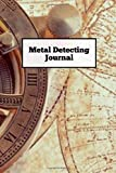 Metal Detecting Journal: Record Detector Machine & Settings Used, Track Treasure Found Log Hunting Location Detectorists Gift Notebook Book