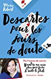 Descartes pour les jours de doute - Et autres philosophes inspirants - Format Kindle - 9782361321796 - 12,99 €