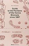 I padiglioni della Biennale di Venezia. Ediz. inglese [Lingua inglese]