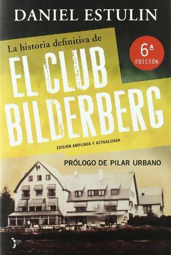 La historia definitiva del Club Bilderberg (Bronce)