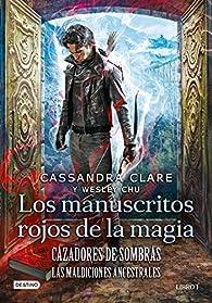 Los manuscritos rojos de la magia  (Cazadores de sombras - Las maldiciones ancestrales1) par Cassandra Clare