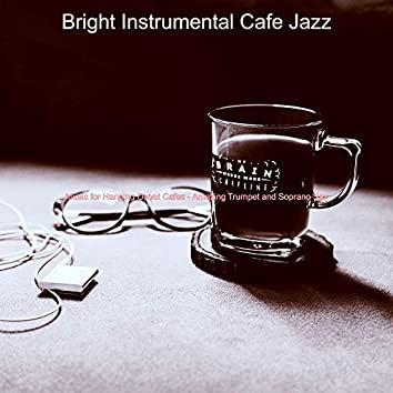 Music for Hanging Out at Cafes - Amazing Trumpet and Soprano Sax