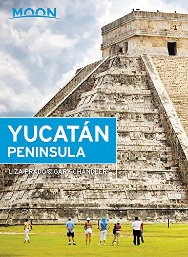 Moon Yucatán Peninsula (Thirteenth Edition) (Moon Travel Guides) [Idioma Inglés]