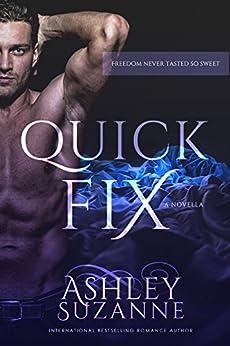 Quick Fix: Book 1 (Suddenly Satisfied) by [Ashley Suzanne, Laura Hidalgo, Tiffany Fox]