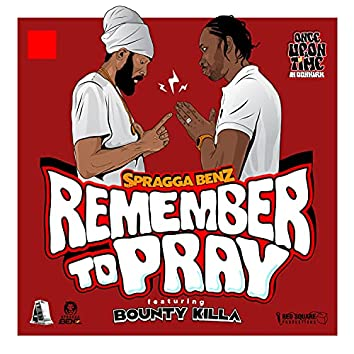 Remember To Pray Featuring Bounty Killer
