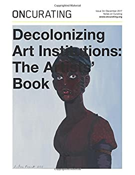 Paperback OnCurating Issue 34: Decolonizing Art Institutions: Artists? Book