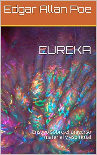 EUREKA: Ensayo sobre el universo material y espiritual