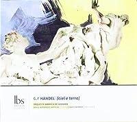 Ciel E Terra: Heaven & Earth by Handel