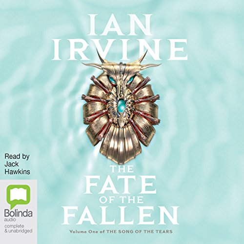 Fate of the Fallen     The Song of the Tears, Book 1              By:                                                                                                                                 Ian Irvine                               Narrated by:                                                                                                                                 Jack Hawkins                      Length: 18 hrs and 57 mins     11 ratings     Overall 4.2