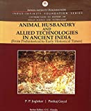 Animal Husbandry and Allied Technologies in Ancient India: From Prehistorical to Early Historical Times (History of Indian Science and Technology) (English Edition)