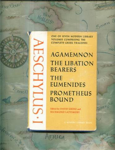 Aeschylus I, Agamemnon, The Libation Bearers, The Eumenides, Prometheus Bound (Modern Library No. 310)