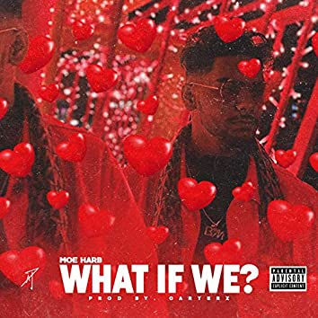 What If We?