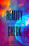Reality Check: A Sci-Fi Thriller (English Edition)