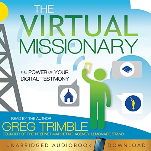 The Virtual Missionary: The Power of Your Digital Testimony audiobook cover art