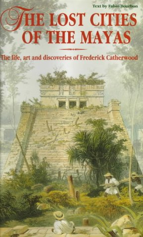 The Lost Cities of the Maya: Explorer of Lost Worlds