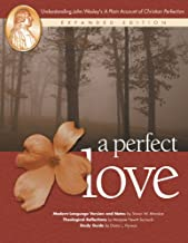 A Perfect Love: Understanding John Wesley's