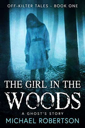 The Girl in the Woods A Ghost s Story Off Kilter Tales Book 1 product image