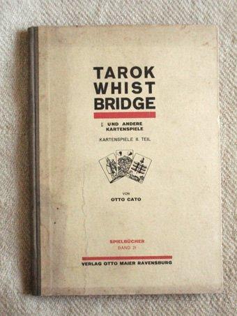 Tarok, Whist, Bridge und andere Kartenspiele. Die beliebtesten Kartenspiele II. Teil.