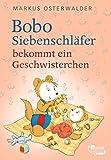 Bobo Siebenschläfer bekommt ein Geschwisterchen: Bildgeschichten für ganz Kleine (Bobo Siebenschläfer: Neue Abenteuer, Band 6)