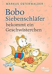 Bobo Siebenschläfer bekommt ein Geschwisterchen (Bobo Siebenschläfer: Neue Abenteuer, Band 6)