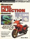 Motorcycle Fuel Injection Handbook (Motorbooks Workshop)