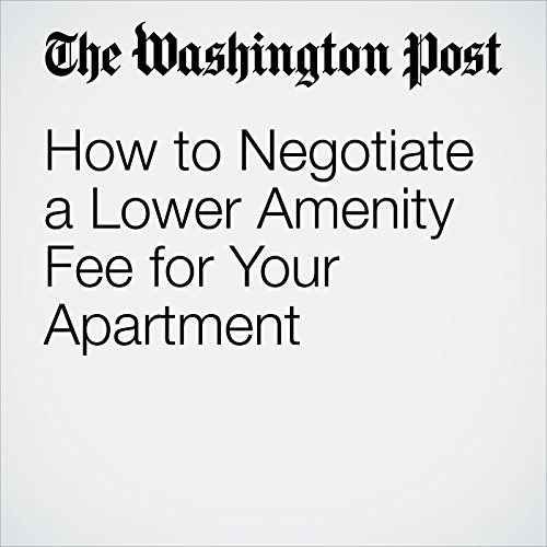 How to Negotiate a Lower Amenity Fee for Your Apartment cover art