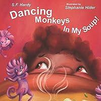 Dancing Monkeys in My Soup