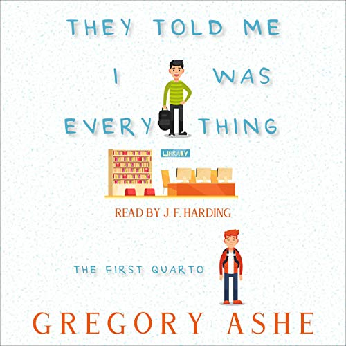They Told Me I Was Everything Audiobook By Gregory Ashe cover art
