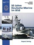 50 Jahre Deutsche Marine im Bild - Deutsches Marine Institut