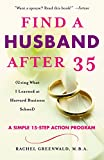 Buy Find a Husband After 35: (Using What I Learned at Harvard Business School)
