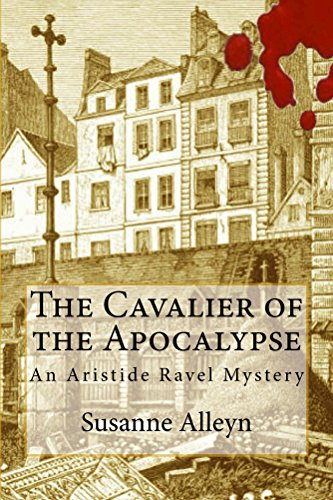 The Cavalier of the Apocalypse (Aristide Ravel Mysteries Book 1) (English Edition) eBook: Alleyn, Susanne: Amazon.es: Tienda Kindle
