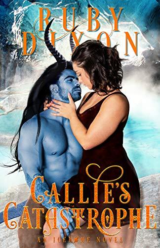 Callie's Catastrophe: A SciFi Alien Romance (Icehome Book 9) (English Edition)