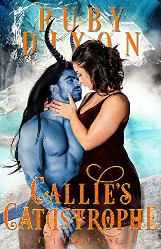 Callie's Catastrophe: A SciFi Alien Romance (Icehome Book 9) (English Edition)