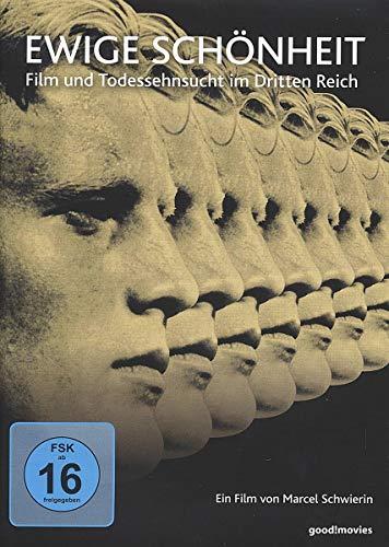 Ewige Schönheit - Film und Todessehnsucht im Dritten Reich