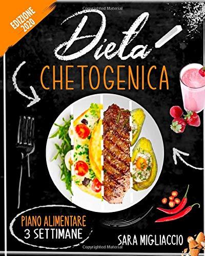DIETA CHETOGENICA: La guida completa per uno stile di vita chetogenico. Incluso un piano alimentare di 3 settimane e deliziose ricette. Perdi peso e vivi meglio con la Dieta Keto
