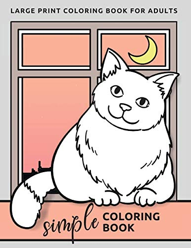 Simple Coloring Book For Adults: Large Print Coloring Book (Beginners, Seniors, Dementia, Alzheimer
