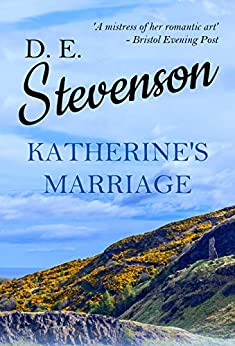 Katherine's Marriage (The Marriage of Katherine Book 2) by [D. E. Stevenson]