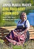 Eine Frau geht ihren Weg: Bayern, meine Heimat Mecklenburg, mein Zuhause