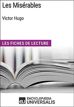 Les Misérables de Victor Hugo: Les Fiches de lecture d'Universalis par [Encyclopaedia Universalis]