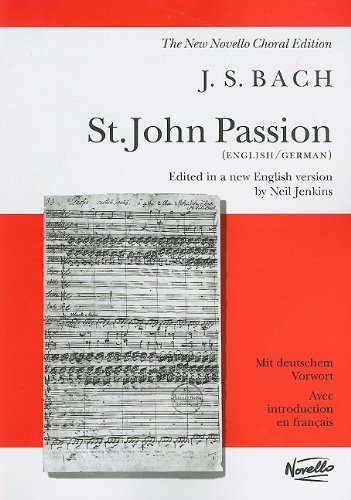 Bach St. John Passion: Vocal Score in English & German [Novello New Choral Edition]