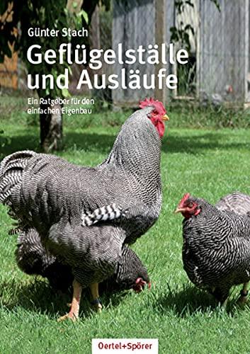 Geflügelställe und Ausläufe: Ein Ratgeber für den einfachen Eigenbau