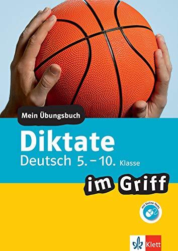 Klett Diktate im Griff Deutsch 5.-10. Klasse: Mein Übungsbuch für Gymnasium und Realschule
