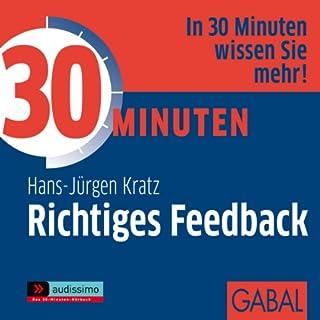 30 Minuten Richtiges Feedback                   Autor:                                                                                                                                 Hans-Jürgen Kratz                               Sprecher:                                                                                                                                 Heiko Grauel,                                                                                        Sonnard Dressler                      Spieldauer: 1 Std. und 17 Min.     14 Bewertungen     Gesamt 4,4