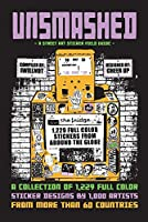 A Street Art Sticker Field Guide: 1,229 Sticker Designs by 1000 Artists from More Than 60 Countries (Unsmashed)