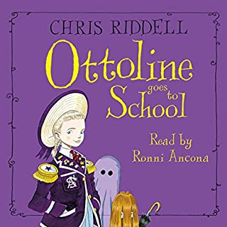Ottoline Goes to School                   Written by:                                                                                                                                 Chris Riddell                               Narrated by:                                                                                                                                 Ronni Ancona                      Length: 51 mins     Not rated yet     Overall 0.0